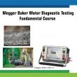 Megger Baker Motor Diagnostic Testing Fundamental Course